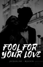 fool for your love || SM [2] by jackin