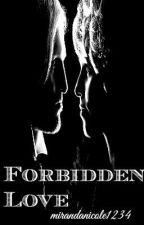Forbidden Love by mirandanicole1234