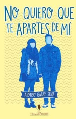No Quiero que te Apartes de Mí by AlonsoGarays