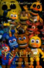 (Teaser book) FNAF High by PuppetMariMarionnete