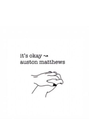 it's okay ↝ auston matthews✔️