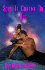 Sous Le Charme Du Duc by Mardo199
