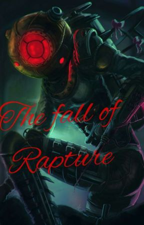 The fall of rapture by yeaman363