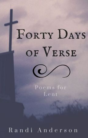 Forty Days of Verse by RandiAnderson