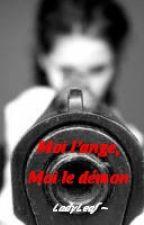 Moi l'ange, Moi le démon by LadyLeaf