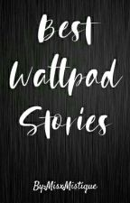 Best Wattpad Stories by MisxMistique
