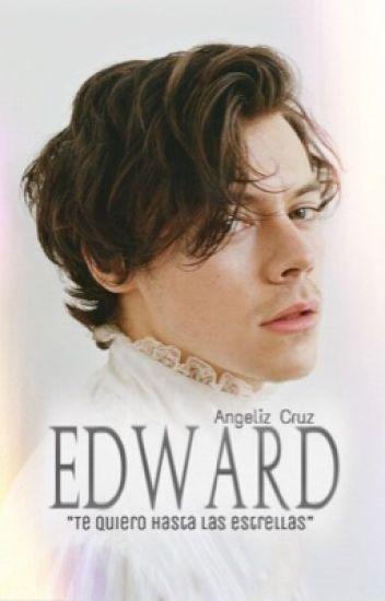 """EDWARD 1 """"Te quiero hasta las estrellas."""" (Harry Styles)"""