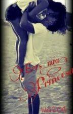 Eres mia princesa...{EDITANDO} by lila204