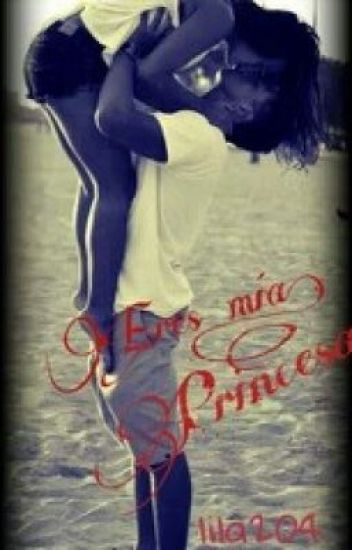 Eres mia princesa...{EDITANDO}