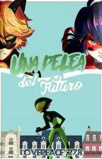 Una Pelea Del Futuro (COMPLETA) by LovePeace_278