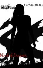 Shifters: Blood of Dragons (Editing,I promise!) by HarmoniHodges