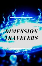 Dimension Travelers by RiaStories