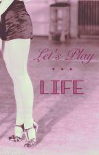Let's Play...Life by Caramia_Addams