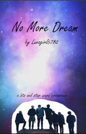 No More Dream [bts&sw] by Lunagirl6780
