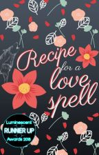 Recipe for a Love Spell (Complete) by djhowty