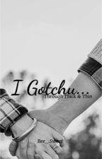 I gotchu... by BeeSweett