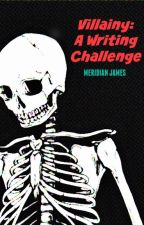 Villainy: A Writing Challenge by MeridianJames
