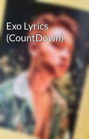 Exo lyrics countdown love me right romatic universe wattpad exo lyrics countdown stopboris Images