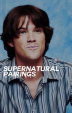 Supernatural Pairings  by -novaks