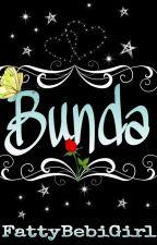 Bunda     #wattys2018 by FattyBebiGirl