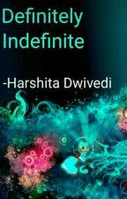 Definitely Indefinite by Harshita41