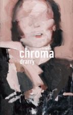 ⎯⎯ CHROMA! ⤳ DRARRY by verdilac