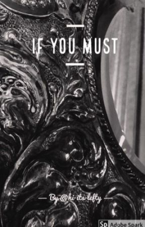 If You Must by hi-its-lefty