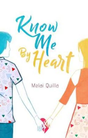 Know Me By Heart (Completed) by melainecholy
