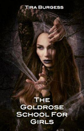 The Goldrose School for Girls by TiraBurgess