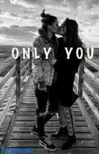 Only You (GxG) by lynnanie_