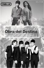 Obra del destino ~Fan-fic Cnblue by nathi-cds