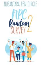 NPC Random Survey 2 by NPC2301