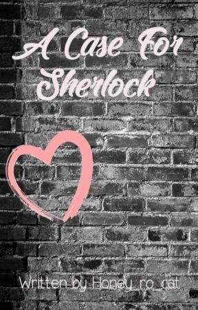 A Case For Sherlock (Johnlock Fanfiction) by Honey_ro_cat
