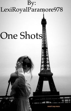 One Shots (MultiFandom) by LexiRoyalParamore978