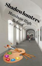Shadowhunters Mundane High School - All books by biancarclace