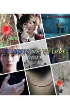 It hurts me to love you... by KookiexDiminnie