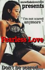 Fearless Love by AdvocateQueen