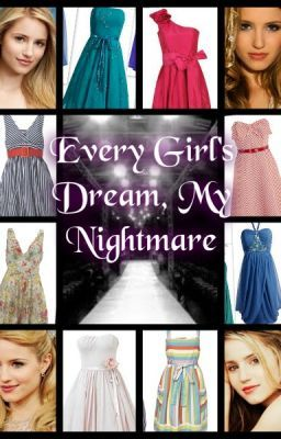 Every Girl's Dream - My Nightmare