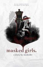 MASKED GIRLS | √ by maskedst