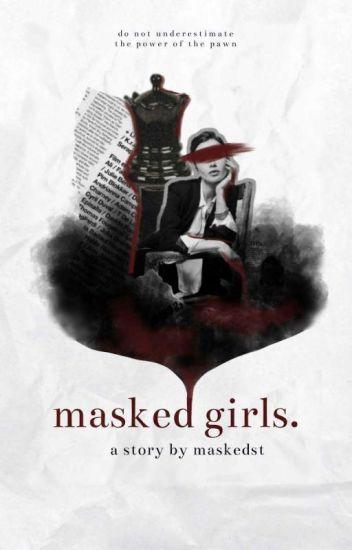 MASKED GIRLS | editing