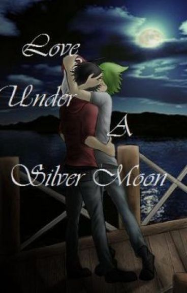 love under a silver moon andrew j pariseau wattpad. Black Bedroom Furniture Sets. Home Design Ideas