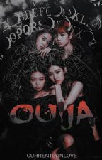 Ouija by currentlyinlove