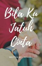 Bila Ku Jatuh Cinta by Aprlisa_Rnauli