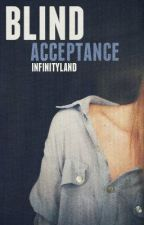 Blind Acceptance by InfinityLand
