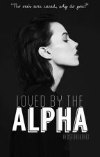 Loved By The Alpha by redsforever13