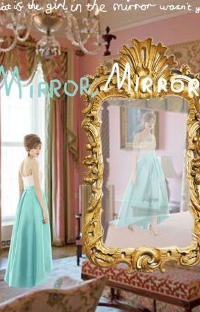 Mirror, Mirror by Evie4Ever