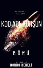 Kod Adı : KURŞUN by Kursun61