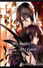 My Butler, My Lover (SebastianXCiel) by BlackJibberJabber