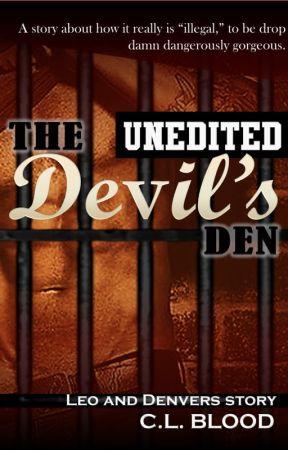 The UNEDITED Devils Den (Man x Man) by CLBlood