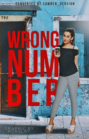 Wrong Number (Camren) by camren_version